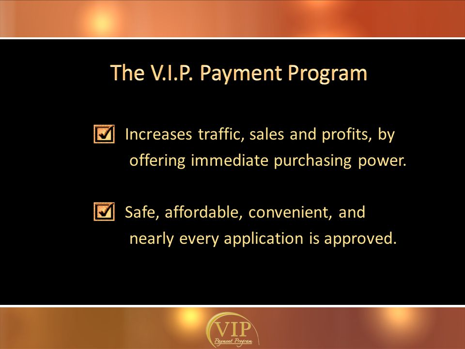 Increases traffic, sales and profits, by offering immediate purchasing power.