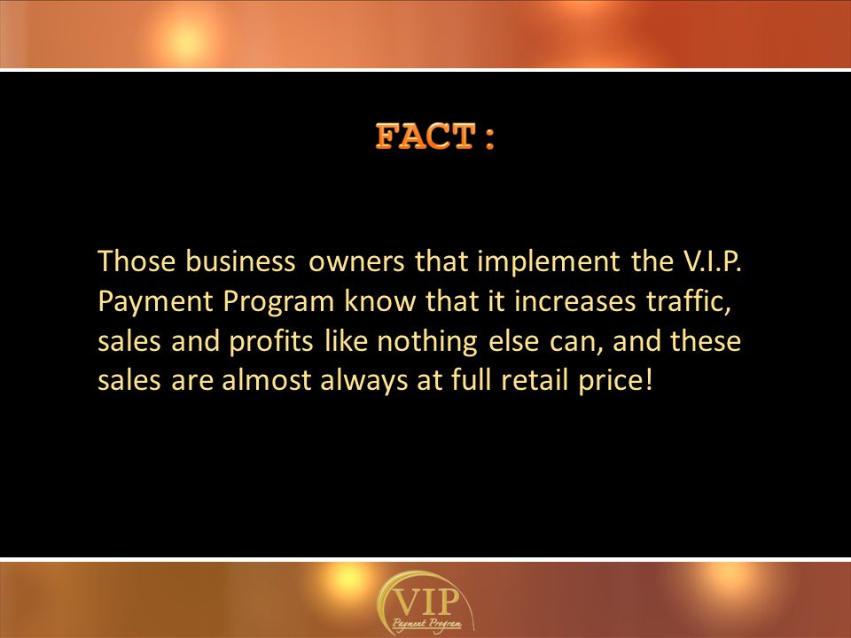 Those business owners that implement the V.I.P.