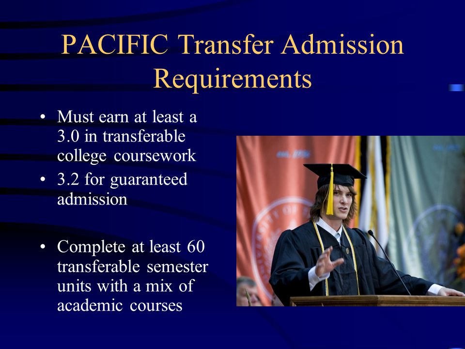 PACIFIC Degrees & Programs Bachelor Master Doctorate Teaching Credential Professional Schools: Law, Dentistry, Pharmacy, and Education The Princeton Review 2012 has named Pacific as one of the Best of the West Universities http://www.pacific.edu/About-Pacific/General-Questions/Pacific- Rankings.html
