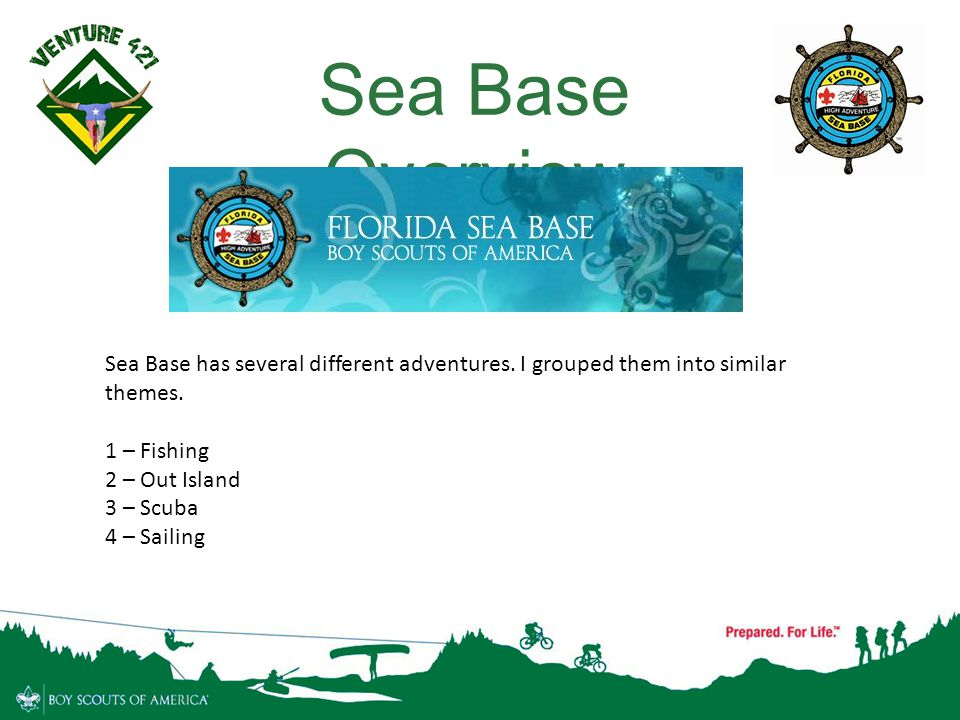 2 Sea Base Overview Sea Base has several different adventures. I grouped them into similar themes. 1 – Fishing 2 – Out Island 3 – Scuba 4 – Sailing