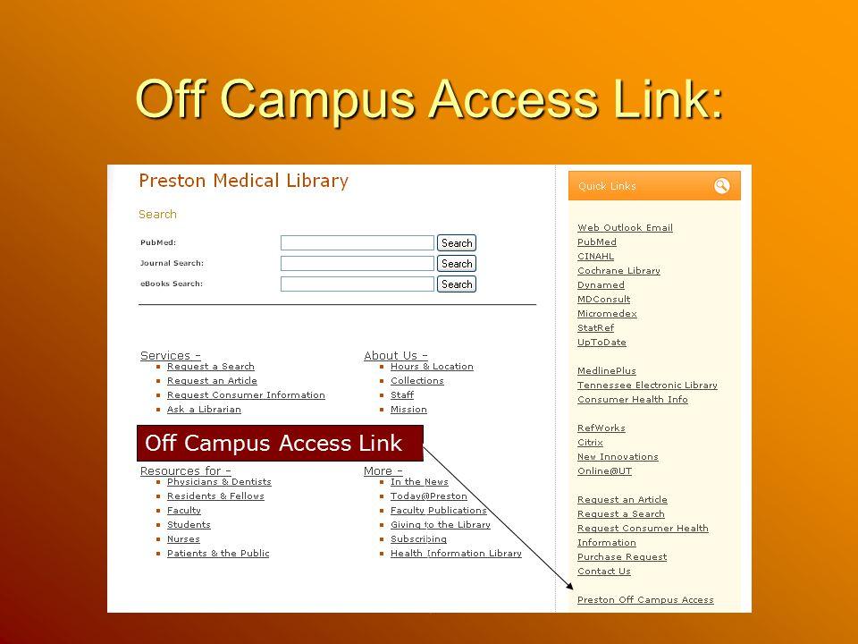 Off Campus Access Link: Off Campus Access Link