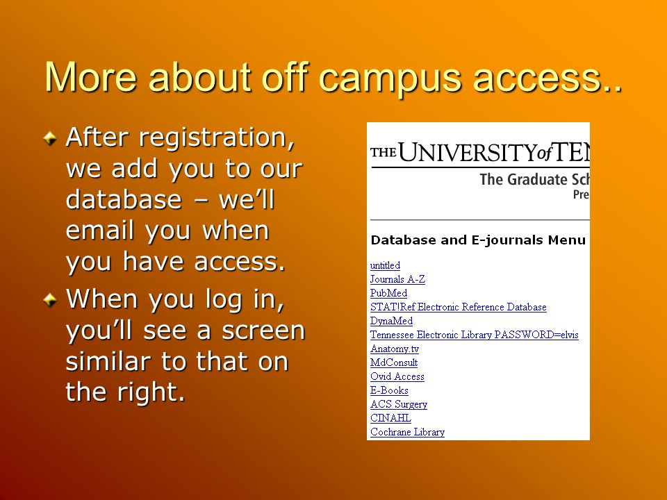 More about off campus access..
