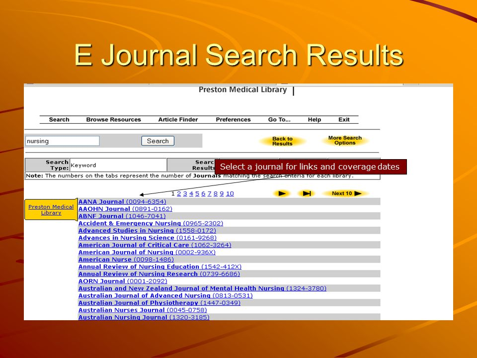 E Journal Search Results Select a journal for links and coverage dates