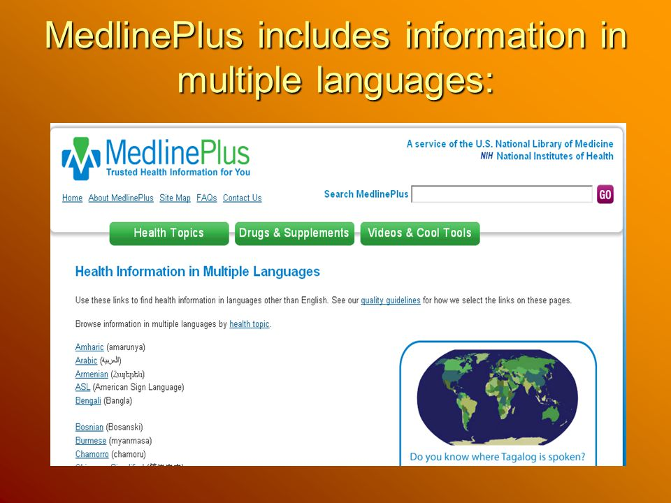 MedlinePlus includes information in multiple languages: