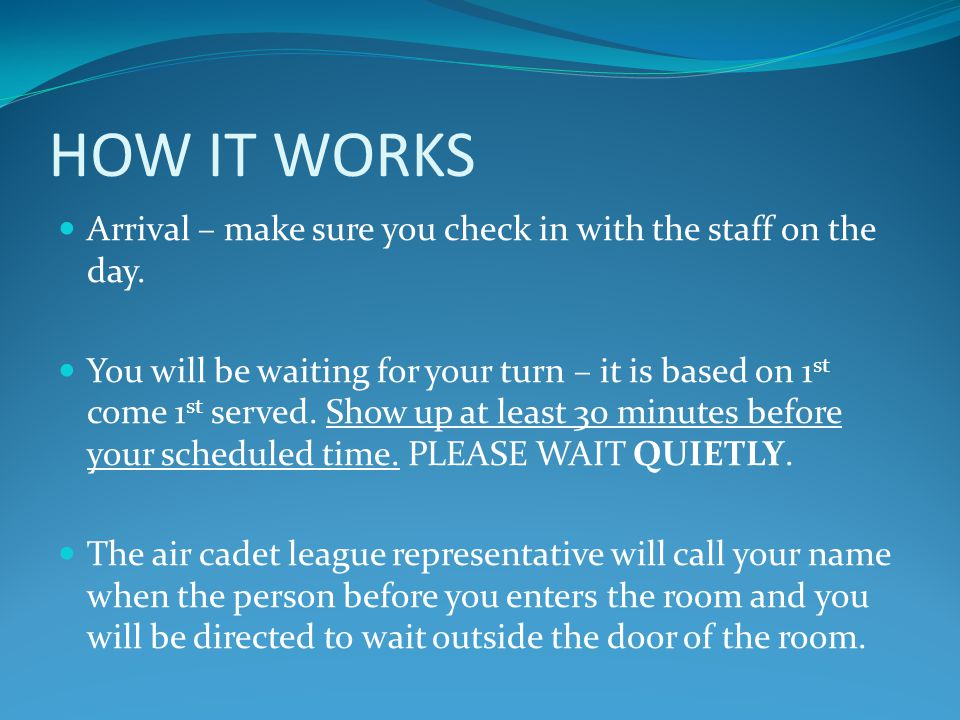 HOW IT WORKS Arrival – make sure you check in with the staff on the day.