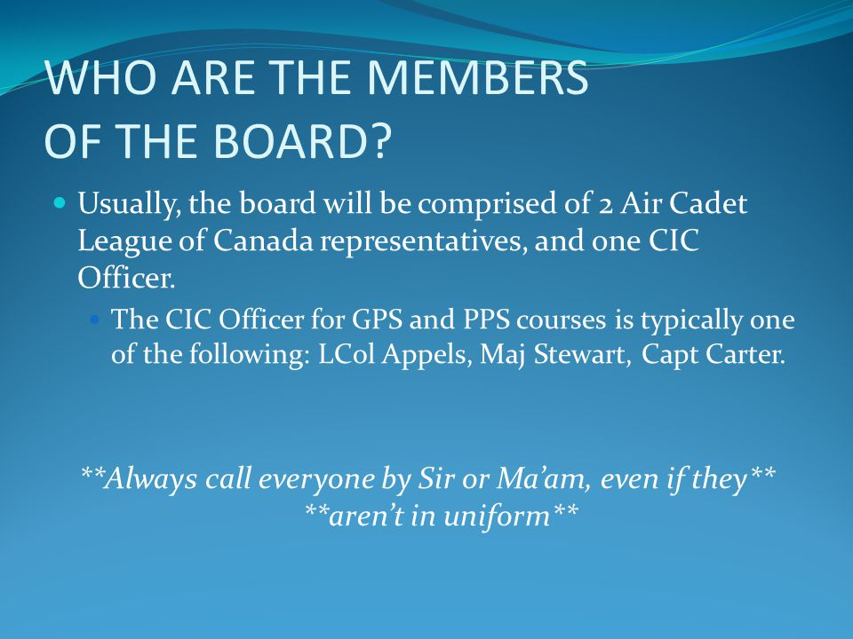 WHO ARE THE MEMBERS OF THE BOARD.