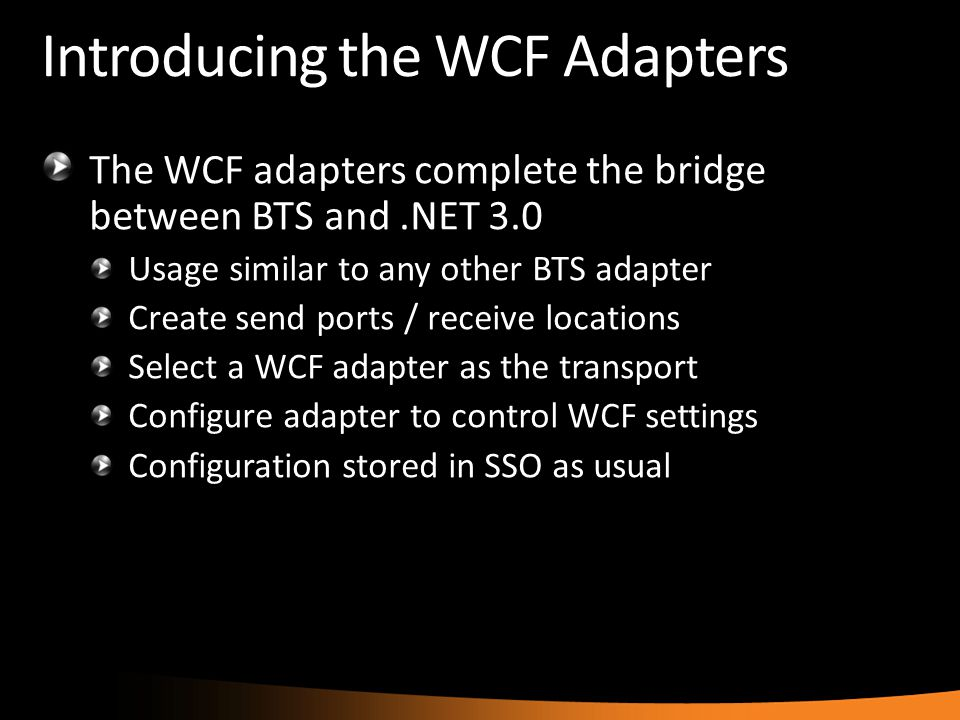 WCF BAM Interceptor R2 also ships with a WCF BAM interceptor Allows WCF apps to capture BAM data Implemented as a WCF behavior (BamEndpointBehavior) Injects message/parameter inspectors Data capture driven by IC files