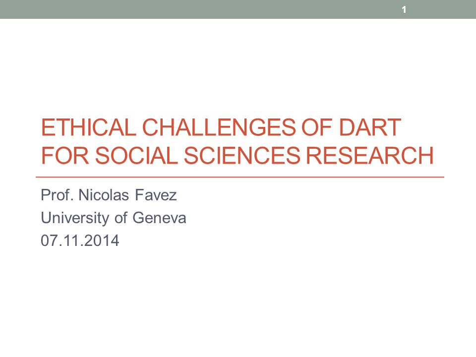 Ethical challenges of DART Data Access and Research Transparency -> possible conflicting issues with the legal and ethical principles of research Behind the data -> the participants Who is the owner of the data.