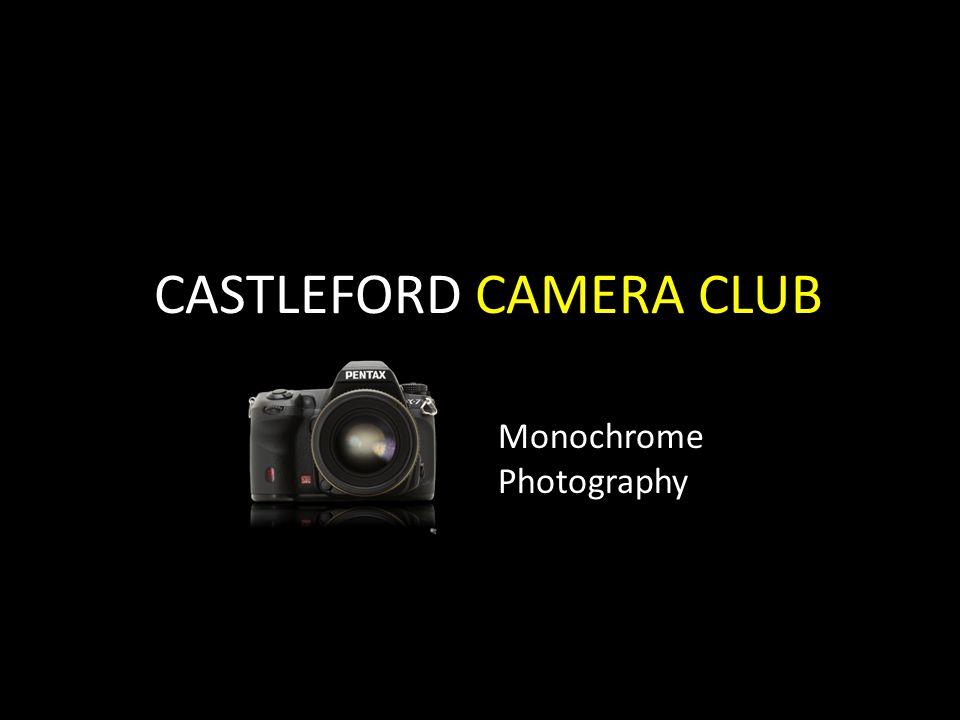 CASTLEFORD CAMERA CLUB Monochrome Photography