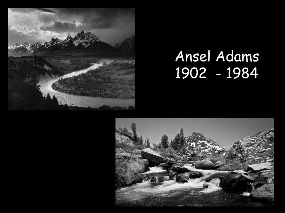 Ansel Adams 1902 - 1984