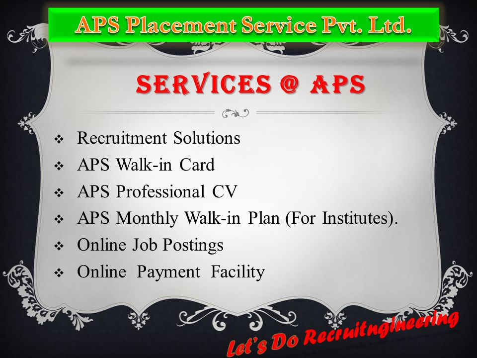 SERVICES @ APS  Recruitment Solutions  APS Walk-in Card  APS Professional CV  APS Monthly Walk-in Plan (For Institutes).