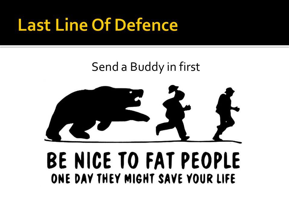 Send a Buddy in first