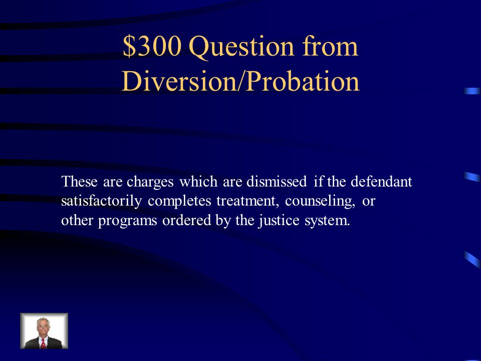 $200 Answer from Diversion/Probation What is unconditional diversion.