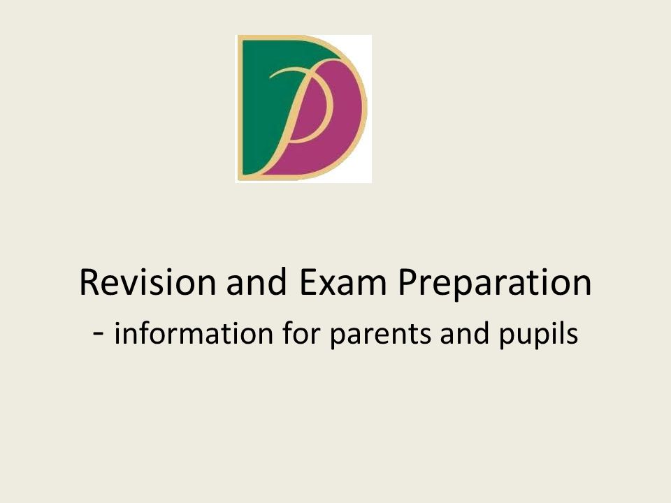 Revision and Exam Preparation - information for parents and pupils