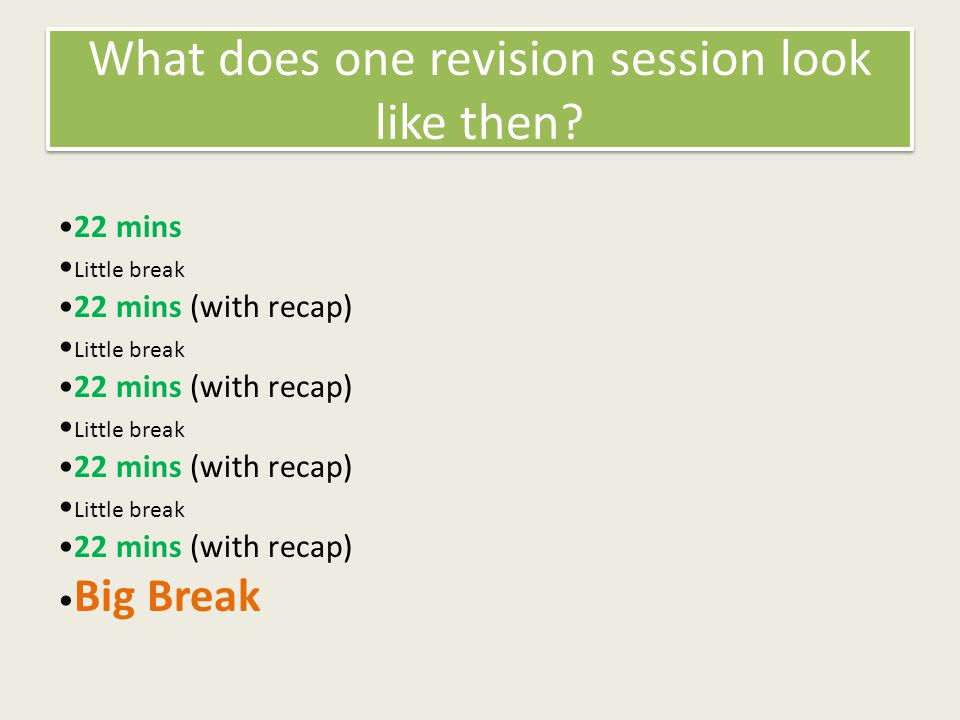 What does one revision session look like then.
