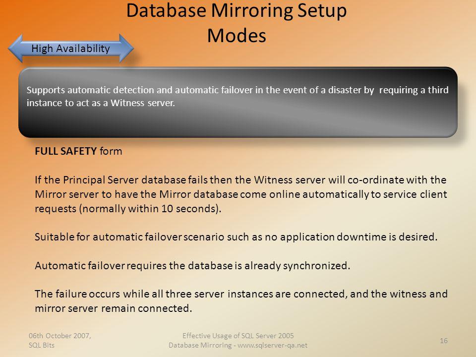Database Mirroring Setup Modes 06th October 2007, SQL Bits Effective Usage of SQL Server 2005 Database Mirroring - www.sqlserver-qa.net 16 Supports au