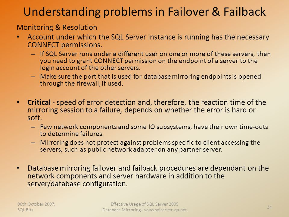 Understanding problems in Failover & Failback Monitoring & Resolution Account under which the SQL Server instance is running has the necessary CONNECT