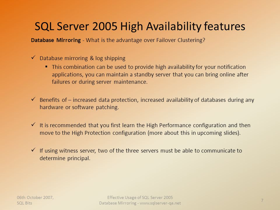 SQL Server 2005 High Availability features Database Mirroring - What is the advantage over Failover Clustering? Database mirroring & log shipping  Th