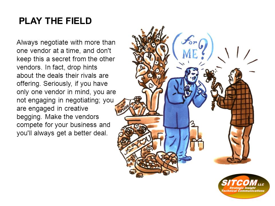 Even as you down-select to one vendor, maintain negotiating leverage by telling your leading candidate things like the deal is yours...