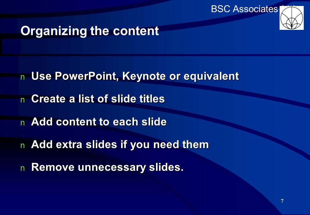 BSC Associates Ltd Conclusion Giving presentations is fun.