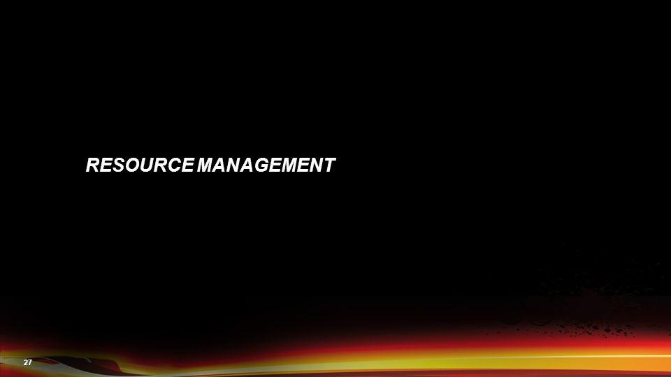 27 RESOURCE MANAGEMENT