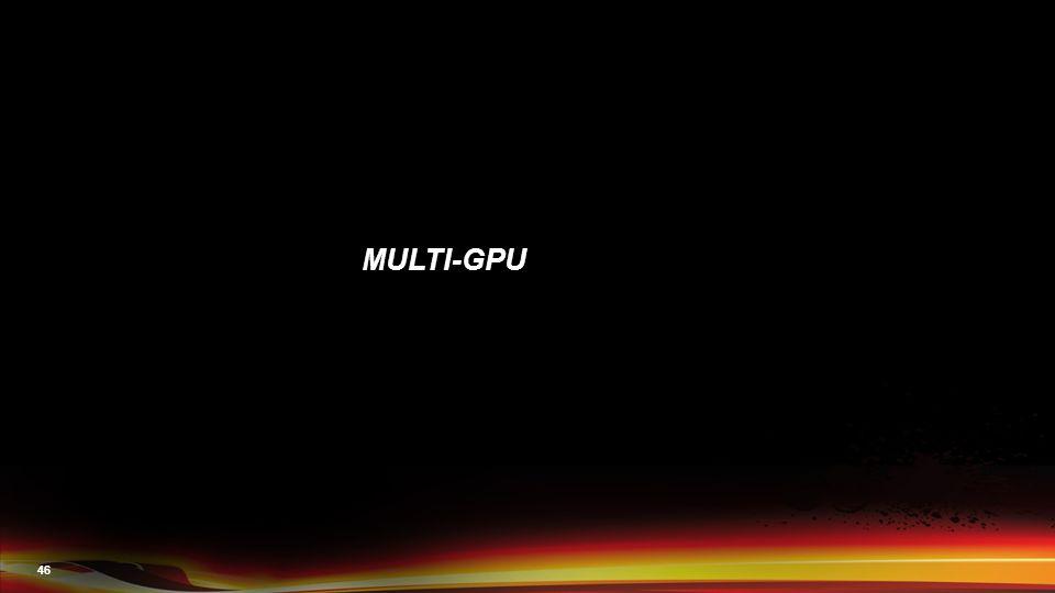 46 MULTI-GPU
