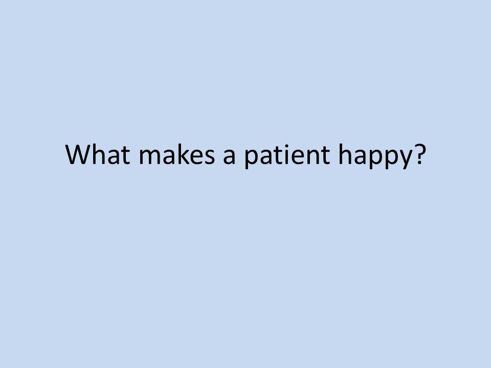 What makes a patient happy?