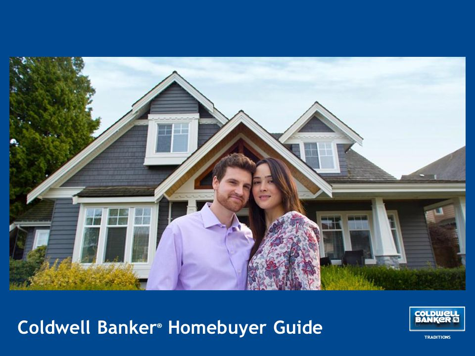 Coldwell Banker ® Homebuyer Guide TRADITIONS