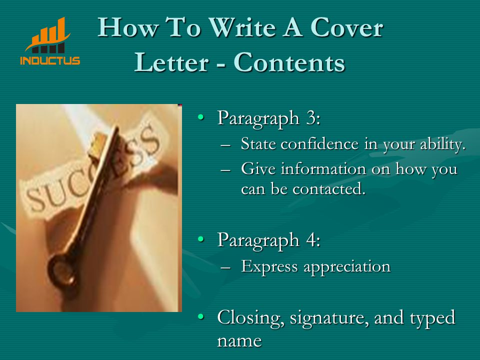 How To Write A Cover Letter - Contents Paragraph 3:Paragraph 3: –State confidence in your ability.