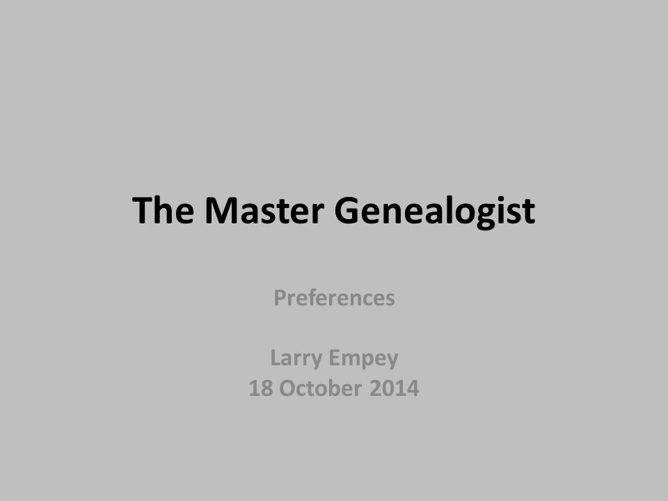 The Master Genealogist Preferences Larry Empey 18 October 2014