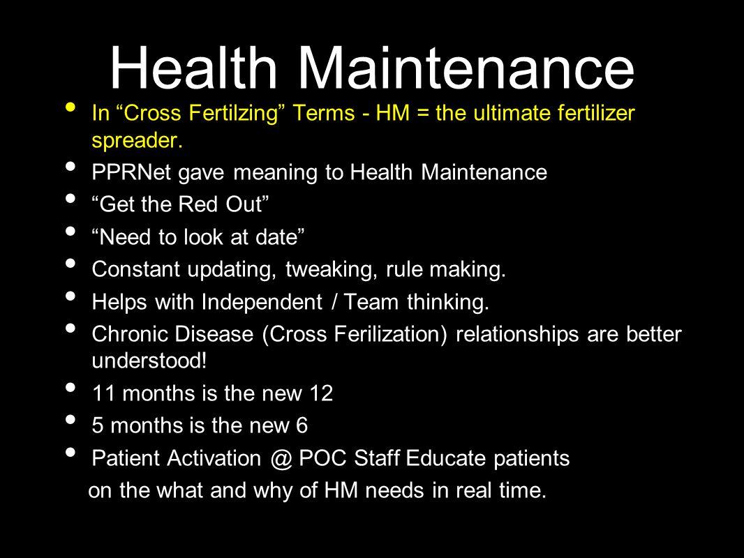 Health Maintenance In Cross Fertilzing Terms - HM = the ultimate fertilizer spreader.