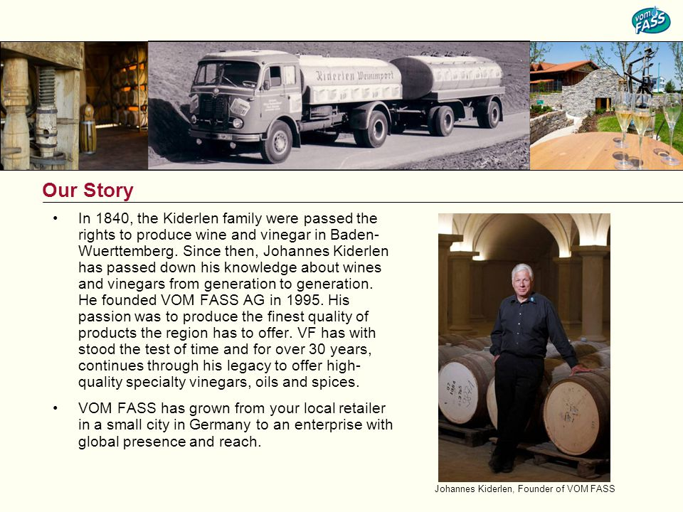 In 1840, the Kiderlen family were passed the rights to produce wine and vinegar in Baden- Wuerttemberg.