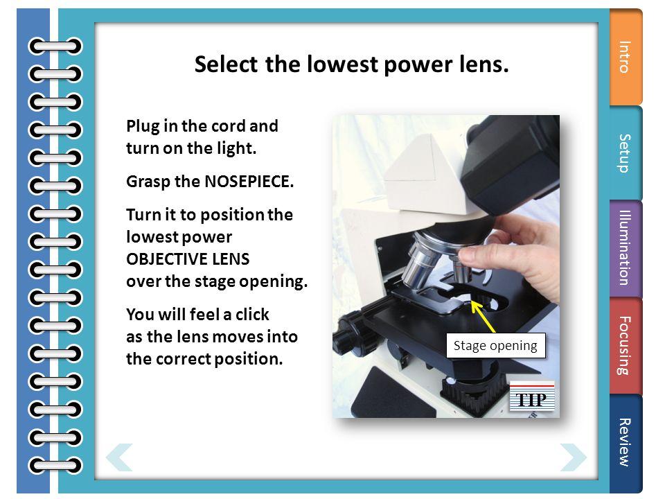 Care Adjust the iris diaphragm.Open or close the iris diaphragm to adjust the light intensity.