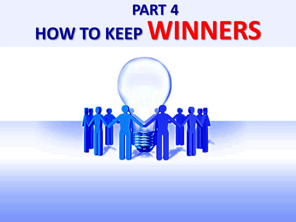 HOW TO KEEP WINNERS PART 4