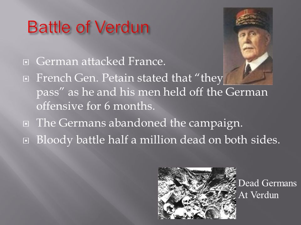  German attacked France.  French Gen.