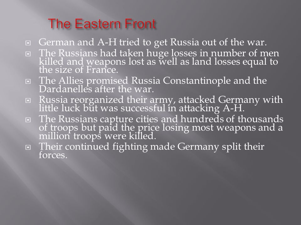  German and A-H tried to get Russia out of the war.