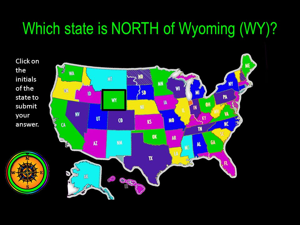 Which state is NORTH of Wyoming (WY) Click on the initials of the state to submit your answer.