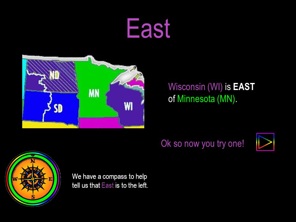 East Wisconsin (WI) is EAST of Minnesota (MN).