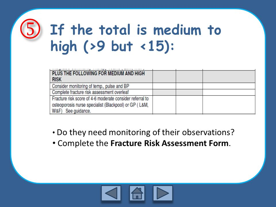 If the total is medium to high (>9 but <15): Do they need monitoring of their observations.