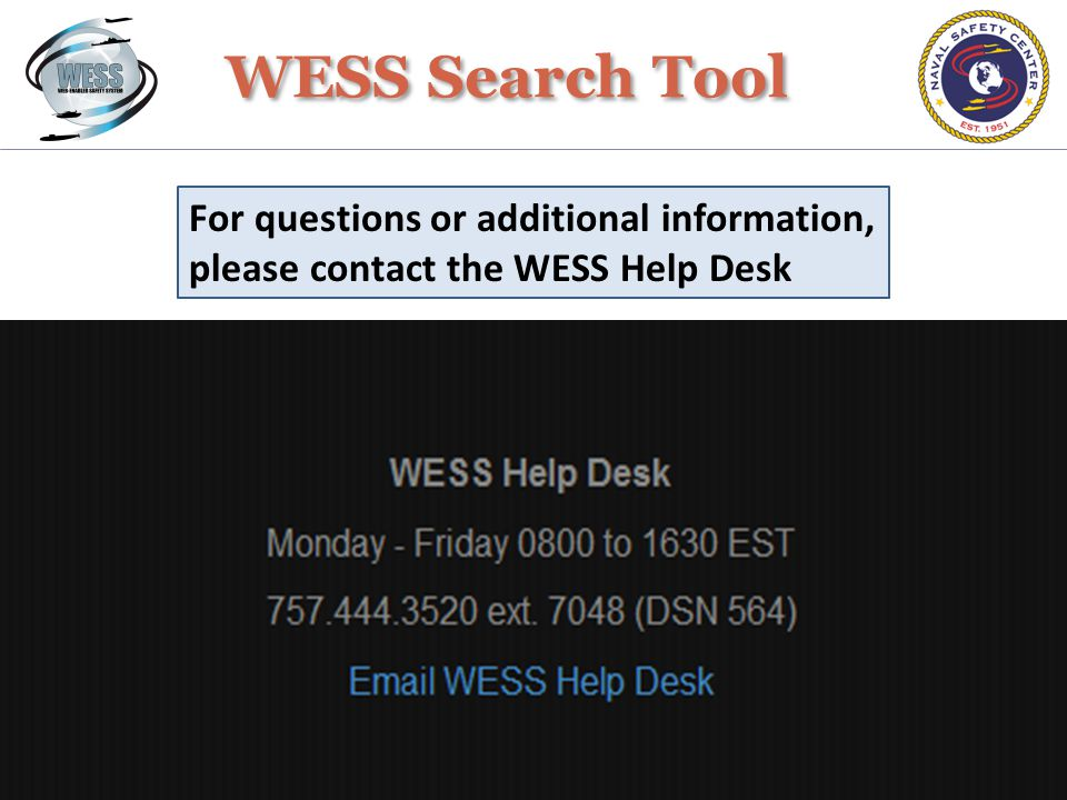 WESS Search Tool For questions or additional information, please contact the WESS Help Desk