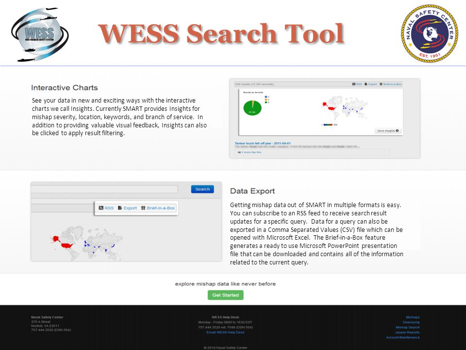 WESS Search Tool See your data in new and exciting ways with the interactive charts we call Insights.