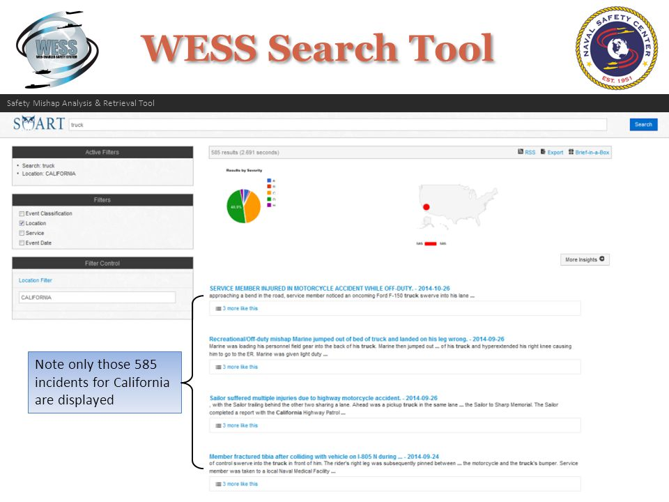 WESS Search Tool Note only those 585 incidents for California are displayed Safety Mishap Analysis & Retrieval Tool