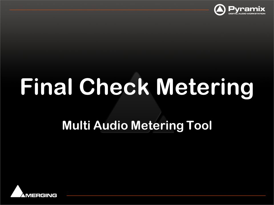 Final Check Metering Monitor anything you want .