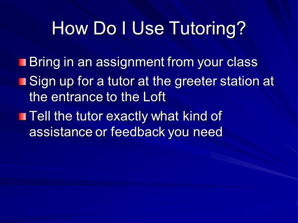 How Do I Use Tutoring.