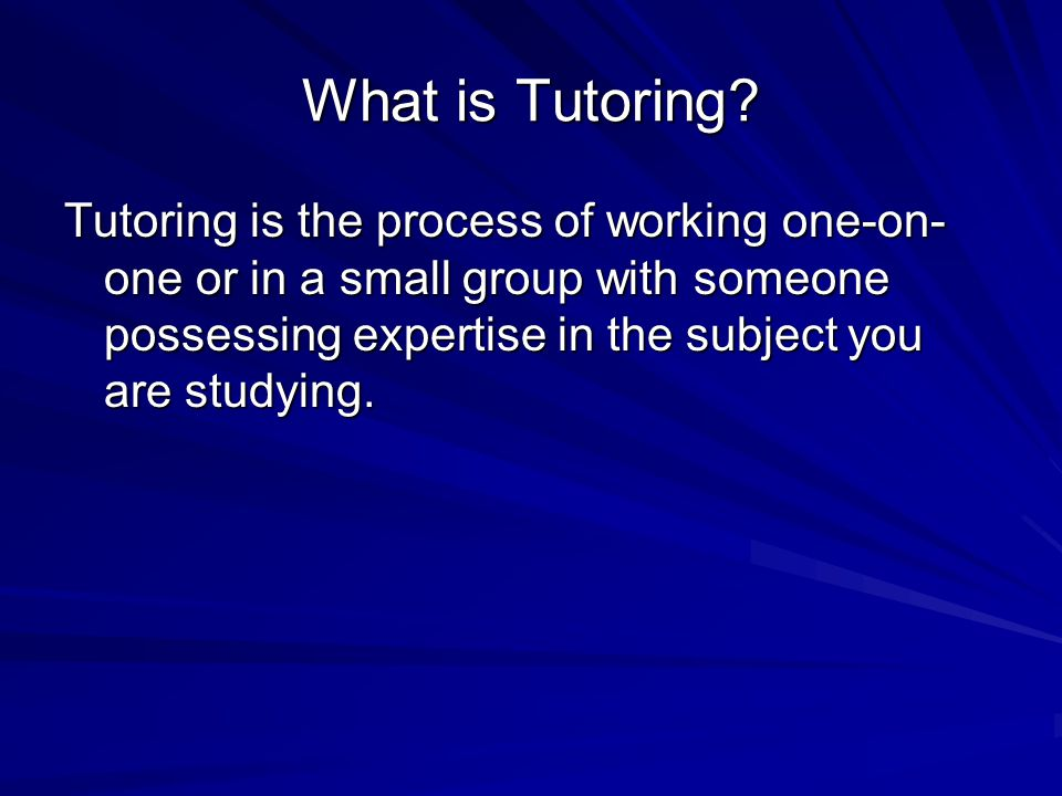 What is Tutoring.