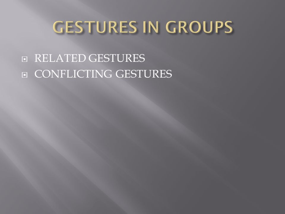  RELATED GESTURES  CONFLICTING GESTURES