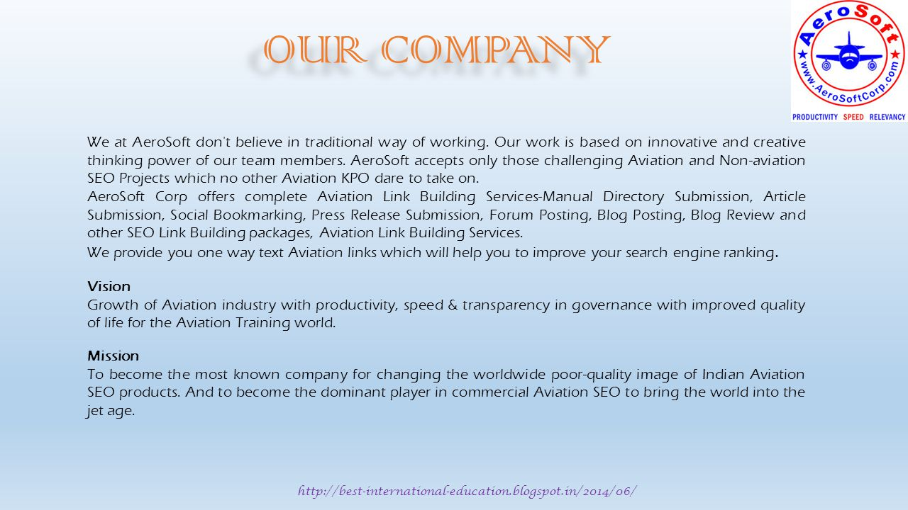 http://best-international-education.blogspot.in/2014/06/ We at AeroSoft don t believe in traditional way of working.
