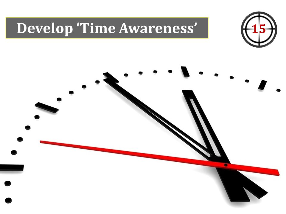 Develop 'Time Awareness' 15