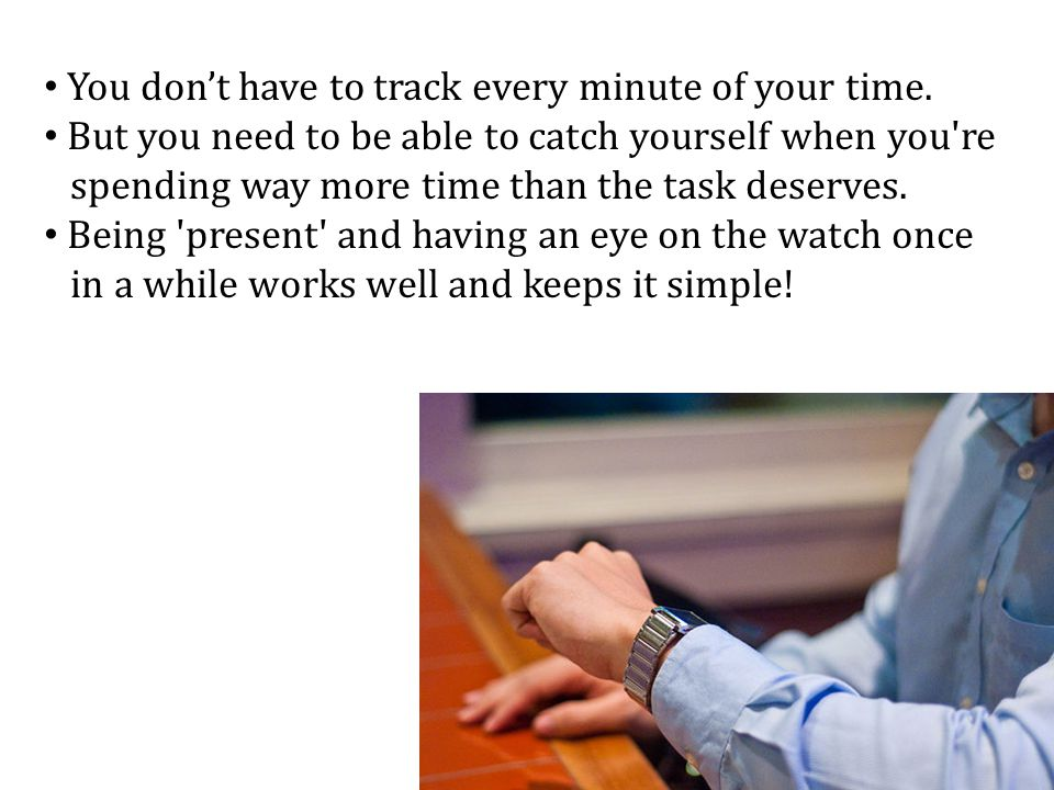You don't have to track every minute of your time.