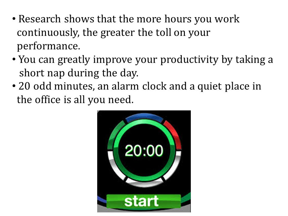 Research shows that the more hours you work continuously, the greater the toll on your performance.